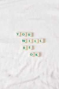 アルファベットのブロックを並べてyou will be o.k.という文が作ってある写真